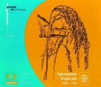 AGRONOMIE TROPICALE - V1 - 1946-1992. 3 CD-ROM.