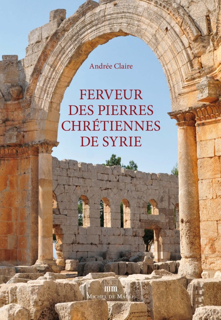 FERVEUR DES PIERRES CHRETIENNES DE SYRIE