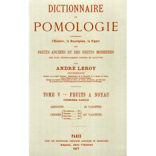 DICTIONNAIRE DE POMOLOGIE TOME 5 - ABRICOTS/CERISES