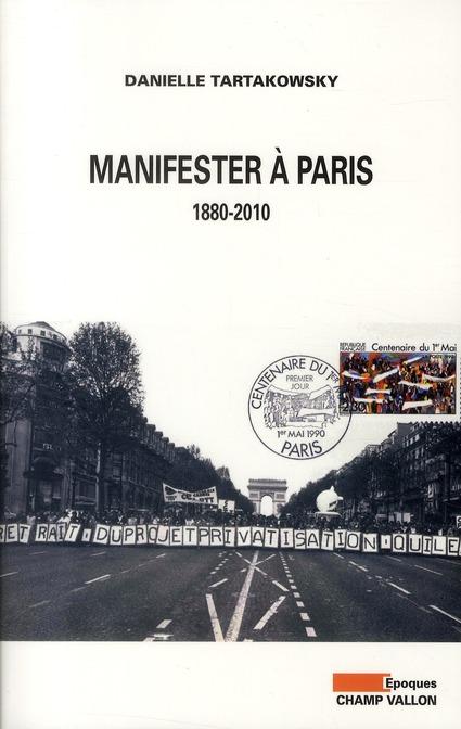 MANIFESTER A PARIS, 1880-2010