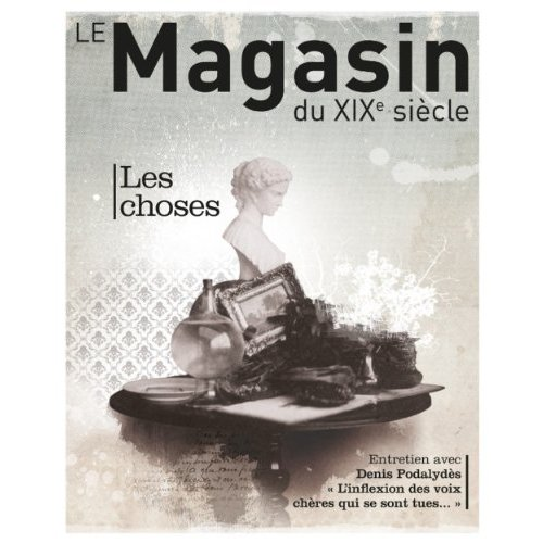 REVUE LE MAGASIN DU XIXE SIECLE N 2 - LES CHOSES