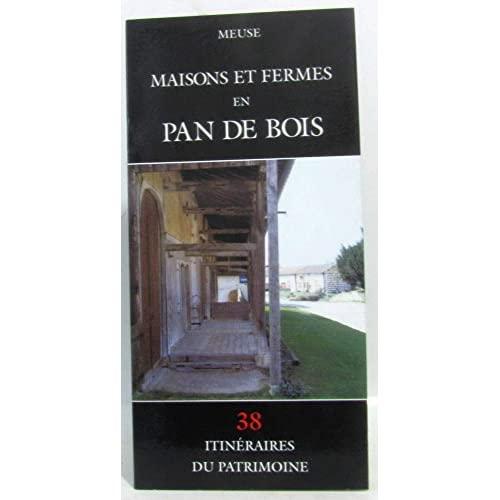 MAISONS ET FERMES EN PAN DE BOIS - MEUSE