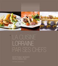 LA CUISINE LORRAINE PAR SES CHEFS