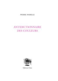 ANTIDICTIONNAIRE DES COULEURS