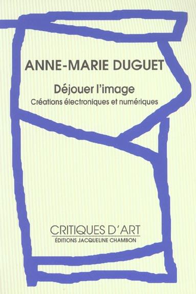 DEJOUER L'IMAGE (+1CD) - CREATIONS ELECTRONIQUES ET NUMERIQUES