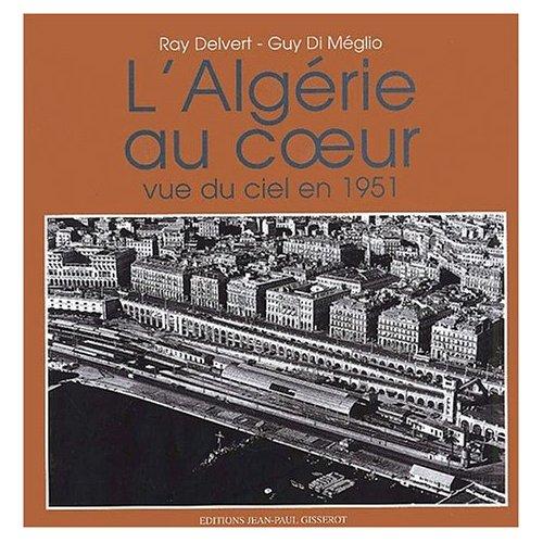 L'ALGERIE AU COEUR : VUE DU CIEL EN 1951