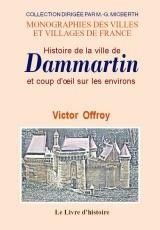 DAMMARTIN (HISTOIRE DE LA VILLE DE) ET COUP D'OEIL SUR LES ENVIRONS