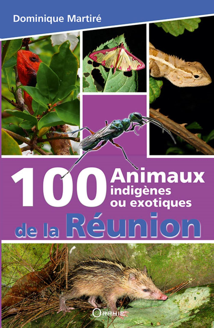 100 ANIMAUX INDIGENES OU EXOTIQUES DE LA REUNION