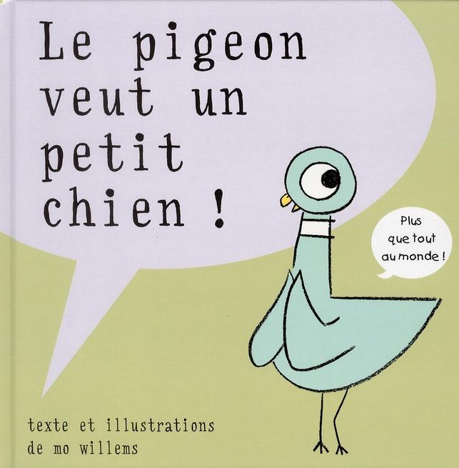 PIGEON VEUT UN PETIT CHIEN (LE)