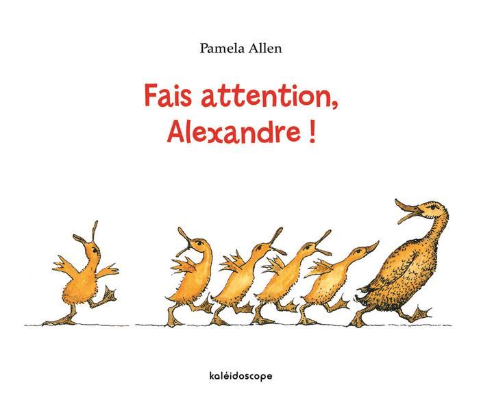 FAIS ATTENTION ALEXANDRE !
