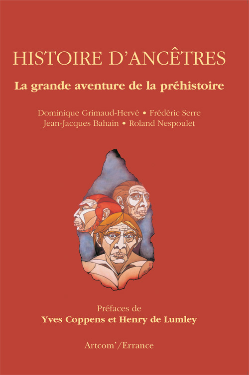 HISTOIRE D'ANCETRES - LA GRANDE AVENTURE DE LA PREHISTOIRE