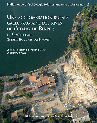 UNE AGGLOMERATION RURALE GALLO-ROMAINE DES RIVES DE L'ETANG DE BERRE : - LE CASTELLAN (ISTRES, BOUCH