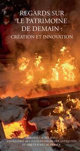 REGARDS SUR LE PATRIMOINE DE DEMAIN : CREATION ET INNOVATION