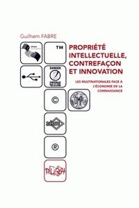 PROPRIETE INTELLECTUELLE, CONTREFACON ET INNOVATION. LES MULTINATIONA LES FACE A L'ECONOMIE DE LA CO