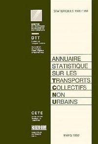 ANNUAIRE STATISTIQUE SUR LES TRANSPORTS COLLECTIFS NON URBAINS STATISTIQUES 1985-1991