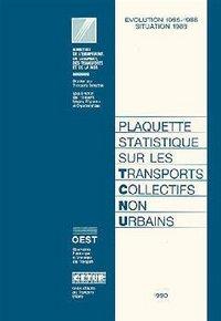 PLAQUETTE STATISTIQUE SUR LES TRANSPORTS COLLECTIFS NON URBAINS (EVOLUTION 1985 1988)