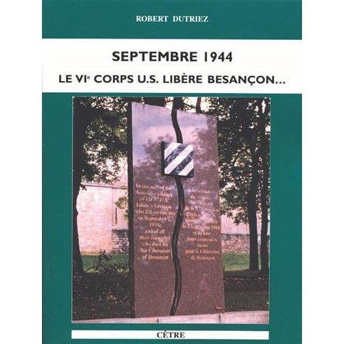 SEPTEMBRE 1944 LE VIE CORPS US LIBERE BESANCON