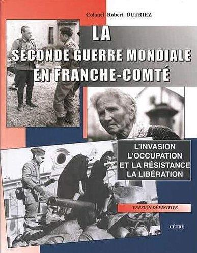 LA SECONDE GUERRE MONDIALE EN FRANCHE-COMTE