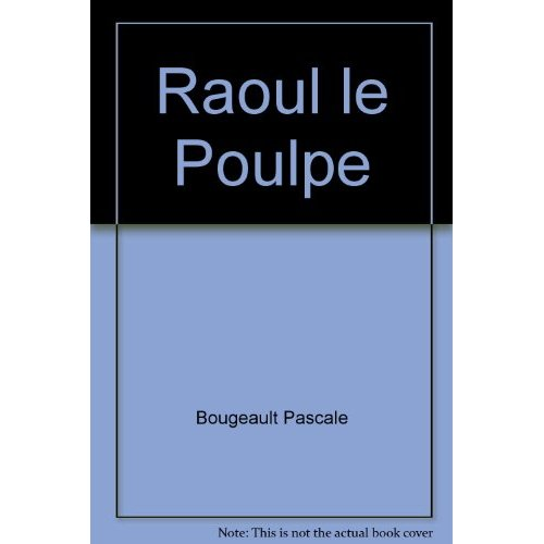 RAOUL LE POULPE