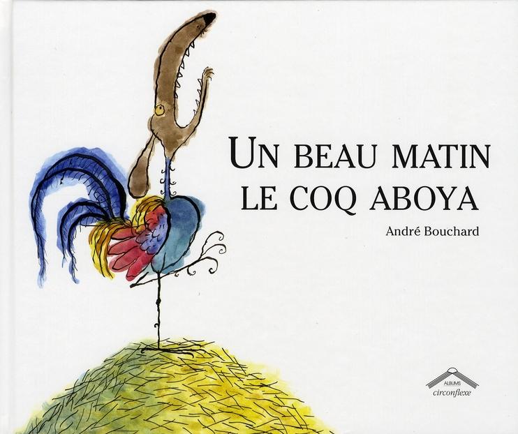 UN BEAU MATIN LE COQ ABOYA NOUVELLE EDITION