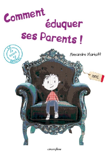 COMMENT EDUQUER SES PARENTS !