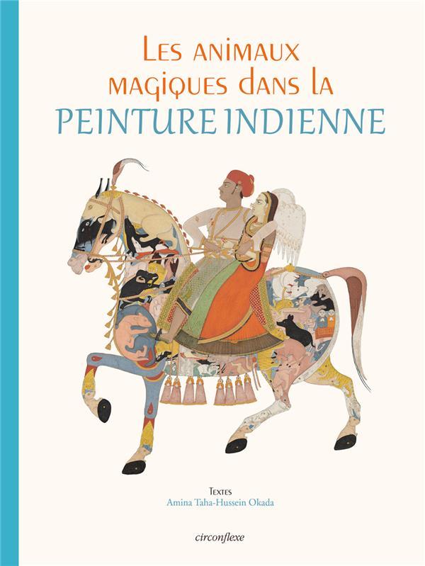 ANIMAUX MAGIQUES DANS LA PEINTURE INDIENNE (LES)