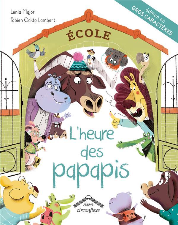 L'HEURE DES PAPAPIS - GROS CARACTERES