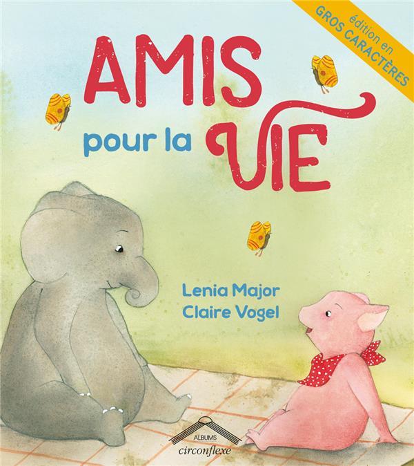 AMIS POUR LA VIE (GROS CARACTERES)