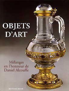 OBJETS D'ART - MELANGES EN HONNEUR DE DANIEL ALCOUFFE