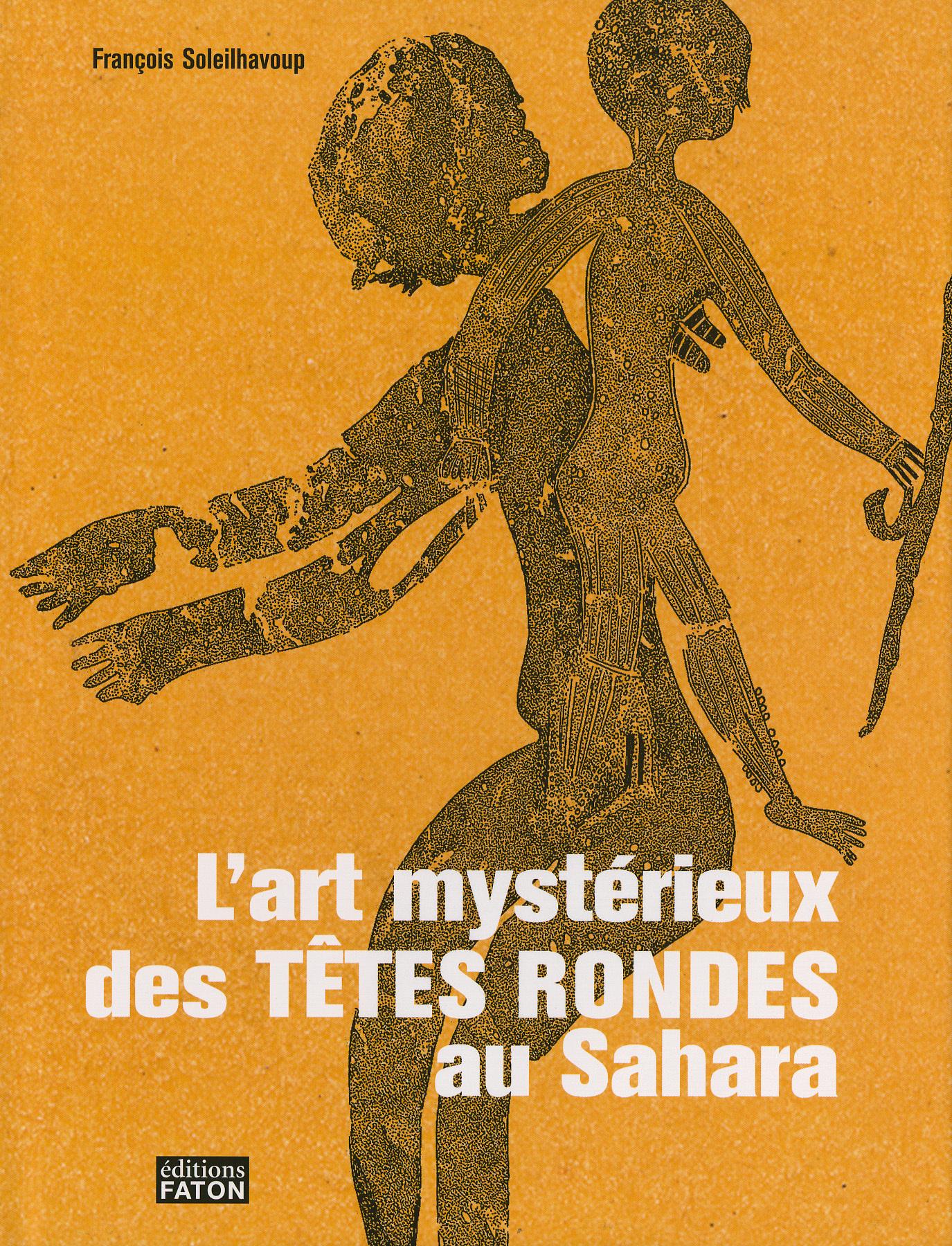L' ART MYSTERIEUX DES TETES RONDES AU SAHARA