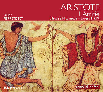 L'AMITIE - ETHIQUE A NICOMAQUE. LIVRESVIII & IX