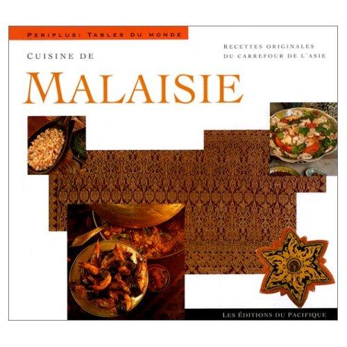 CUISINE DE MALAISIE  TABLES DU MONDE