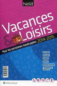 VACANCES ET LOISIRS POUR LES PERSONNES HANDICAPEES 2014-2015