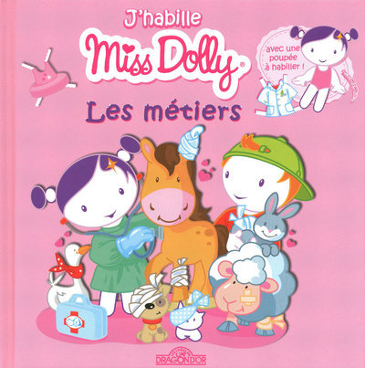 J'HABILLE MISS DOLLY / LES METIERS