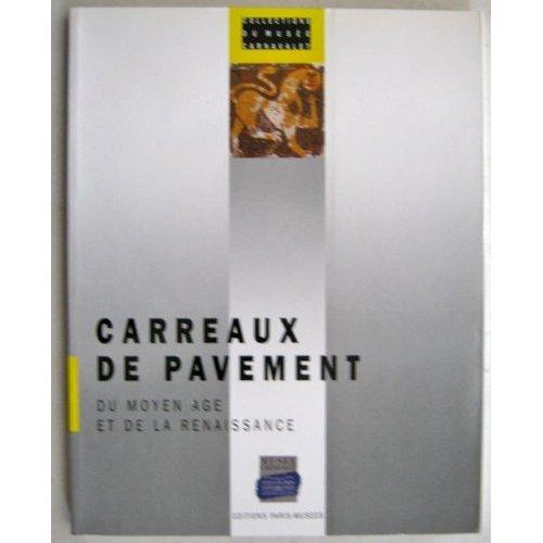 CARREAUX DE PAVEMENT DU MOYEN - AGE ET DE LA RENAISSANCE