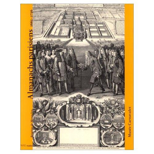ALMANACHS PARISIENS 1661-1716 - - MUSEE CARNAVALET
