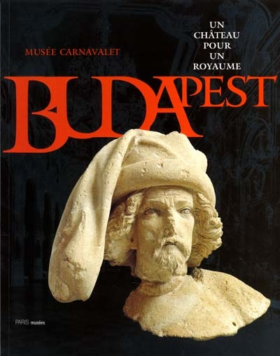 BUDAPEST, UN CHATEAU POUR UN ROYAUME