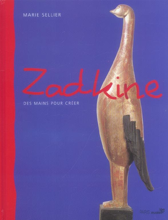 ZADKINE DES MAINS POUR CREER (NOUVELLE EDITION)