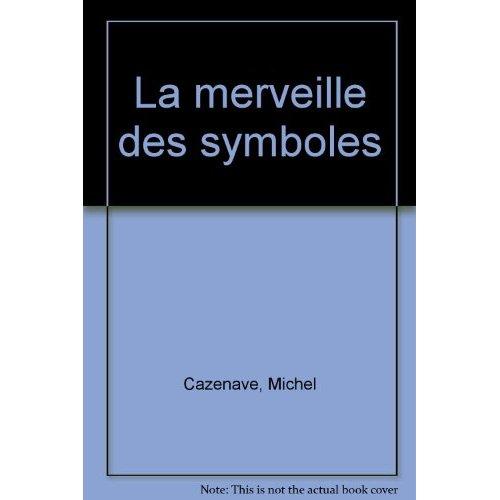 LA MERVEILLE DES SYMBOLES