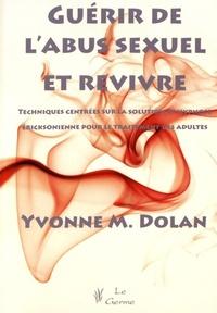 GUERIR DE L'ABUS SEXUEL ET REVIVRE. TECHNIQUES CENTREES SUR LA SOLUTION ET HYPNO