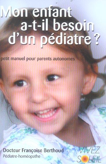 MON ENFANT A-T-IL BESOIN D'UN PEDIATRE ?