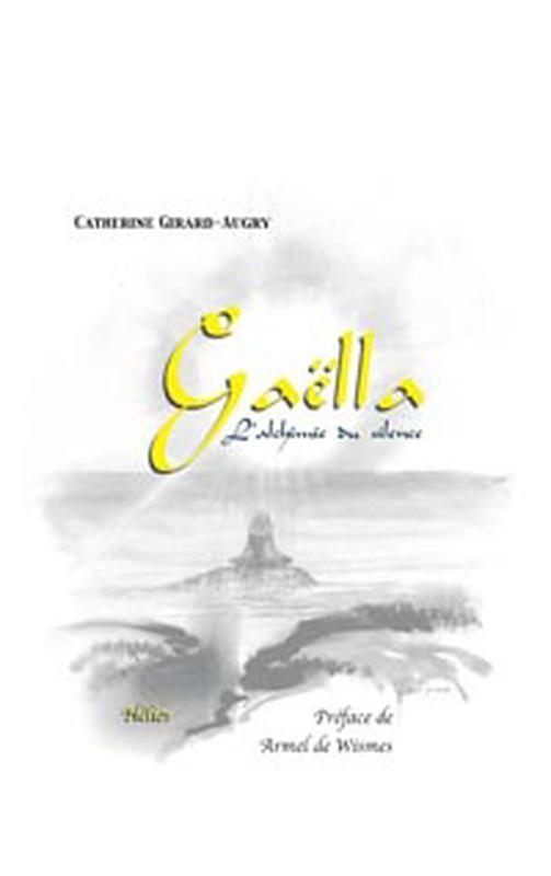 GAELLA - L'ALCHIMIE DU SILENCE - ROMAN