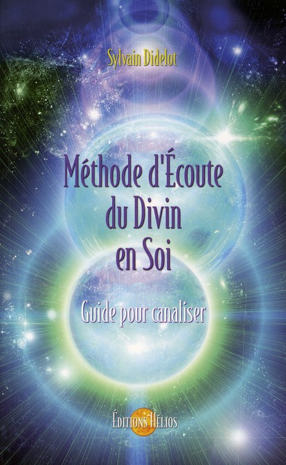 METHODE D'ECOUTE DU DIVIN EN SOI