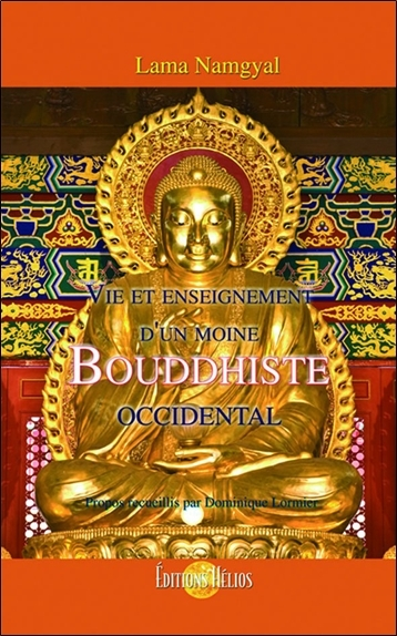 VIE ET ENSEIGNEMENT D'UN MOINE BOUDDHISTE OCCIDENTAL