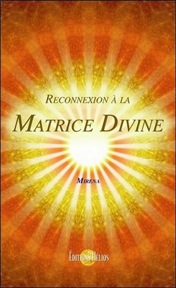 RECONNEXION A LA MATRICE DIVINE