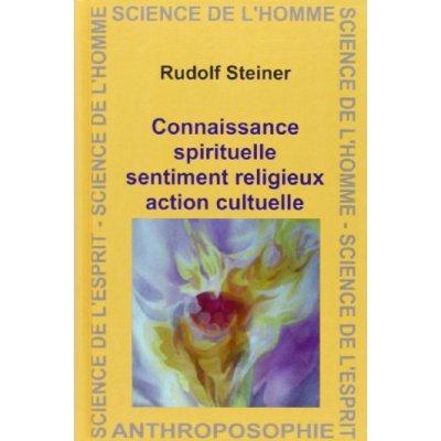 CONNAISSANCE SPIRITUELLE, SENTIMENT RELIGIEUX, ACTION CULTUELLE