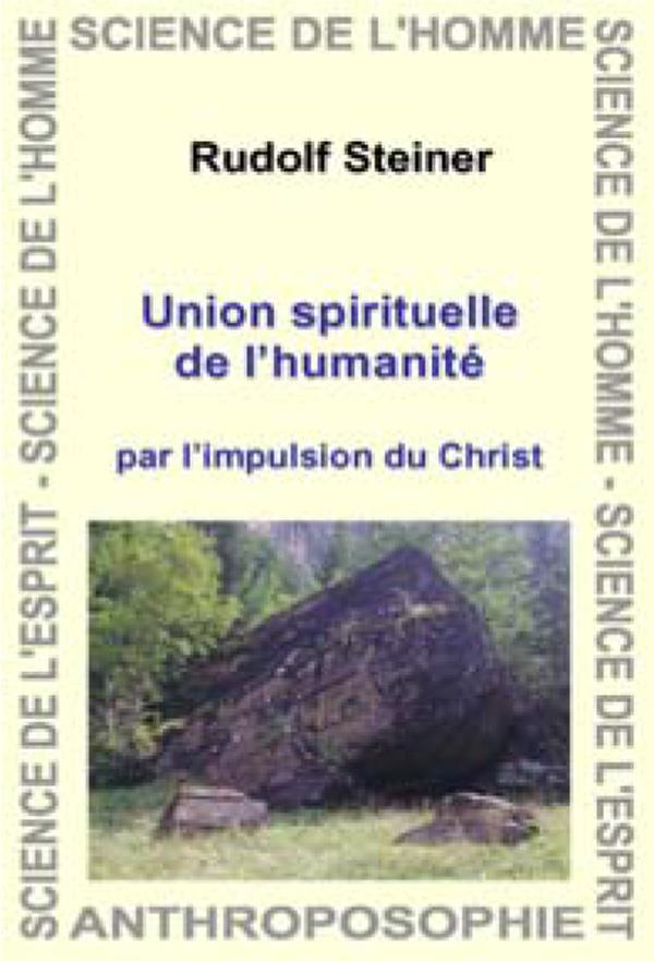 UNION SPIRITUELLE DE L HUMANITE - PAR L'IMPULSION DU CHRIST
