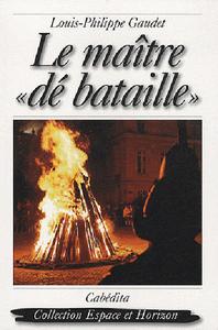 """""""LE MAITRE """"""""DE BATAILLE"""""""""""""""