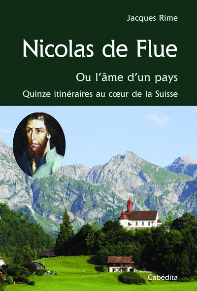 NICOLAS DE FLUE, OU L'AME D'UN PAYS