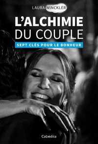 L'ALCHIMIE DU COUPLE - 7 CLES POUR LE BONHEUR